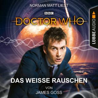 James Goss: Doctor Who - Das weiße Rauschen (Ungekürzt)