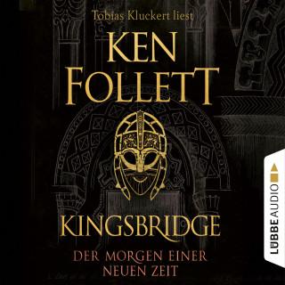 Ken Follett: Der Morgen einer neuen Zeit - Kingsbridge-Roman, Band 4 (Gekürzt)