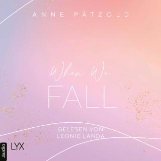Anne Pätzold: When We Fall - LOVE NXT, Band 2 (Ungekürzt)
