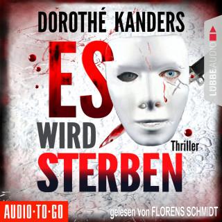 Dorothé Kanders: Es wird sterben (Ungekürzt)