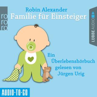 Alexander Robin: Familie für Einsteiger (Ungekürzt)