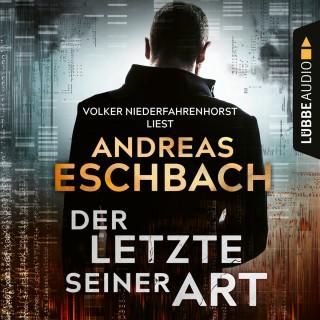 Andreas Eschbach: Der Letzte seiner Art (Ungekürzt)