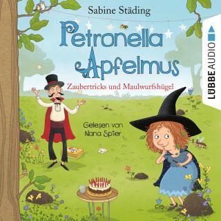Sabine Städing: Zaubertricks und Maulwurfshügel - Petronella Apfelmus, Band 8 (Gekürzt)