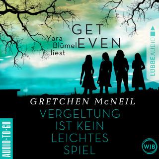 Gretchen McNeil: Get Even - Vergeltung ist kein leichtes Spiel (Ungekürzt)