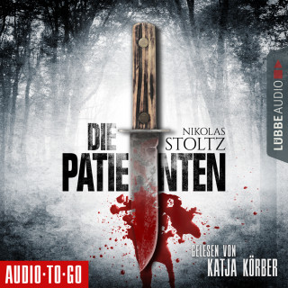 Nikolas Stoltz: Die Patienten (Ungekürzt)