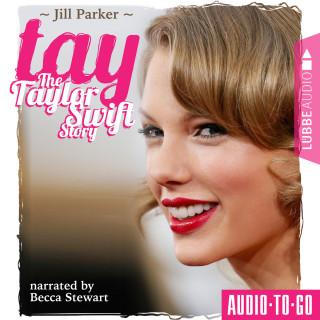 Jill Parker: TAY - The Taylor Swift Story (Unabridged)