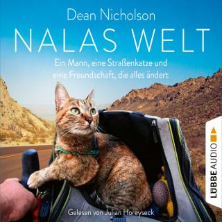 Dean Nicholson: Nalas Welt - Ein Mann, eine Straßenkatze und eine Freundschaft, die alles ändert (Gekürzt)