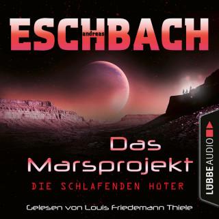 Andreas Eschbach: Die schlafenden Hüter - Das Marsprojekt, Teil 5 (Ungekürzt)