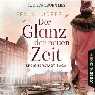 Fenja Lüders: Der Glanz der neuen Zeit - Speicherstadt-Saga, Teil 2 (Gekürzt)