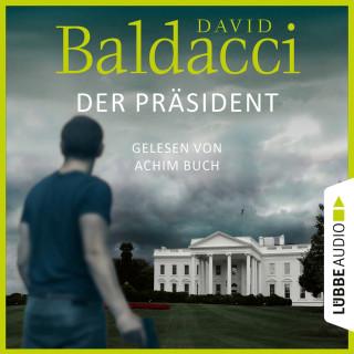 David Baldacci: Der Präsident (Ungekürzt)