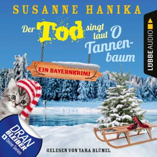 Susanne Hanika: Der Tod singt laut O Tannenbaum - Ein Bayernkrimi - Sofia und die Hirschgrund-Morde, Teil 11 (Ungekürzt)