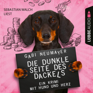 Gabi Neumayer: Die dunkle Seite des Dackels - Ein Krimi mit Hund und Herz (Ungekürzt)