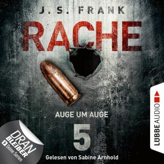 J. S. Frank: Auge um Auge - RACHE, Folge 5 (Ungekürzt)