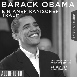Barack Obama: Ein amerikanischer Traum - Die Geschichte meiner Familie (Gekürzt)