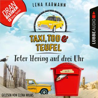 Lena Karmann: Toter Hering auf drei Uhr - Taxi, Tod und Teufel, Folge 5 (Ungekürzt)