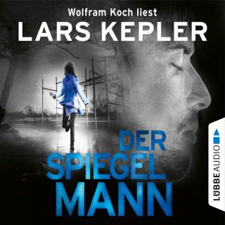 Lars Kepler: Der Spiegelmann - Joona Linna, Teil 8 (Gekürzt)