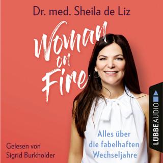 Sheila de Liz: Woman on Fire - Alles über die fabelhaften Wechseljahre (Ungekürzt)