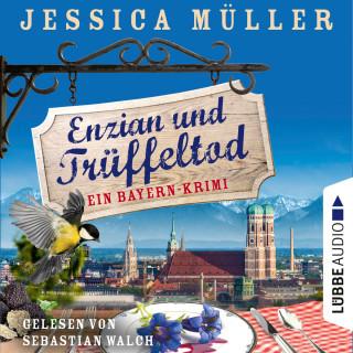 Jessica Müller: Enzian und Trüffeltod - Ein Bayern-Krimi - Hauptkommissar Hirschberg, Band 4 (Ungekürzt)