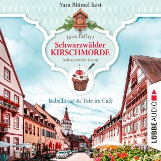 Jana Fallert: Isabella und die Tote im Café - Schwarzwälder Kirschmorde - Schwarzwaldkrimi, Teil 1 (Ungekürzt)