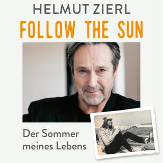 Helmut Zierl: Follow the sun - Der Sommer meines Lebens (Ungekürzt)