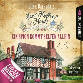 Ellen Barksdale: Ein Spion kommt selten allein - Nathalie Ames ermittelt - Tee? Kaffee? Mord!, Folge 16 (Ungekürzt)