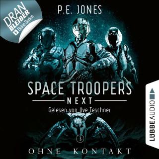 P. E. Jones: Ohne Kontakt - Space Troopers Next, Folge 3 (Ungekürzt)