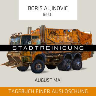 August Mai: Stadtreinigung - Tagebuch einer Auslöschung (Ungekürzt)