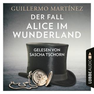 Guillermo Martínez: Der Fall Alice im Wunderland (Ungekürzt)