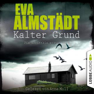 Eva Almstädt: Kalter Grund - Pia Korittkis erster Fall - Kommissarin Pia Korittki 1 (Ungekürzt)