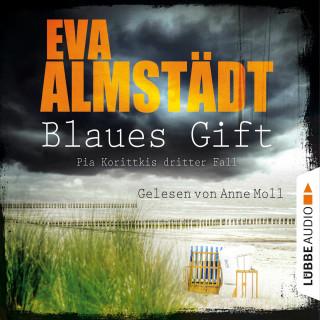 Eva Almstädt: Blaues Gift - Pia Korittkis dritter Fall - Kommissarin Pia Korittki 3 (Ungekürzt)