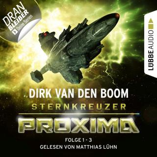 Dirk van den Boom: Sternkreuzer Proxima, Sammelband 1: Folge 1-3 (Ungekürzt)