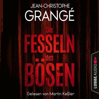 Jean-Christophe Grangé: Die Fesseln des Bösen (Ungekürzt)