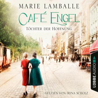 Marie Lamballe: Töchter der Hoffnung - Café Engel, Teil 3 (Ungekürzt)