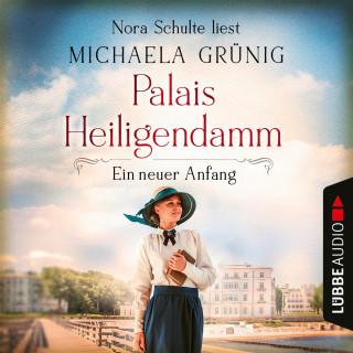 Michaela Grünig: Ein neuer Anfang - Palais Heiligendamm, Teil 1 (Ungekürzt)