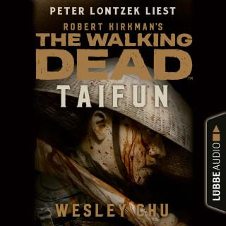 Wesley Chu: The Walking Dead: Taifun (Ungekürzt)