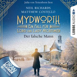 Matthew Costello, Neil Richards: Der falsche Mann - Mydworth - Ein Fall für Lord und Lady Mortimer 7 (Ungekürzt)