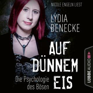 Lydia Benecke: Auf dünnem Eis - Die Psychologie des Bösen (Ungekürzt)