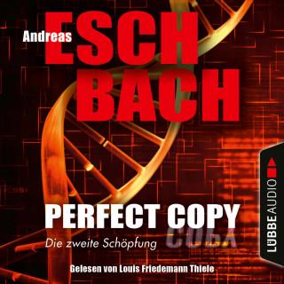 Andreas Eschbach: Perfect Copy - Die zweite Schöpfung (Ungekürzt)
