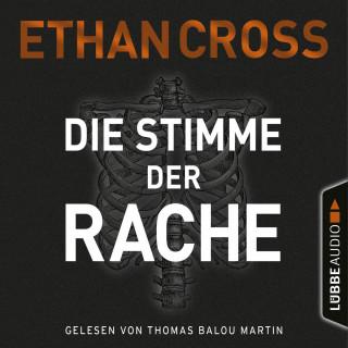 Ethan Cross: Die Stimme der Rache - Die Ackermann & Shirazi-Reihe, Band 2 (Gekürzt)