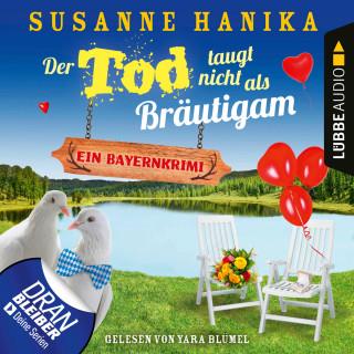 Susanne Hanika: Der Tod taugt nicht als Bräutigam - Ein Bayernkrimi - Sofia und die Hirschgrund-Morde, Teil 12 (Ungekürzt)