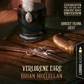 Brian McClellan: Verlorene Ehre - Geschichte aus dem Powder-Mage-Universum (Ungekürzt)