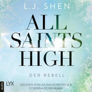 L. J. Shen: Der Rebell - All Saints High, Band 2 (Ungekürzt)