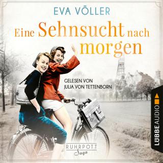 Eva Völler: Eine Sehnsucht nach morgen - Die Ruhrpott-Saga, Teil 3 (Gekürzt)