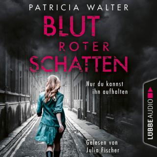 Patricia Walter: Blutroter Schatten - Nur du kannst ihn aufhalten (Ungekürzt)