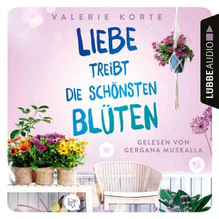 Valerie Korte: Liebe treibt die schönsten Blüten (Ungekürzt)