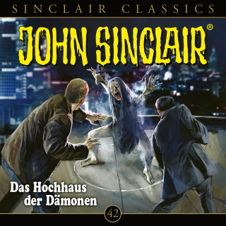 Jason Dark: John Sinclair, Classics, Folge 42: Das Hochhaus der Dämone