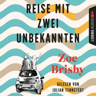 Zoe Brisby: Reise mit zwei Unbekannten (Gekürzt)