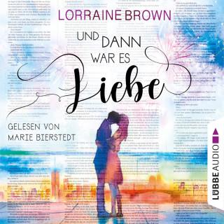 Lorraine Brown: Und dann war es Liebe (Gekürzt)