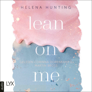 Helena Hunting: Lean on Me - Second Chances-Reihe, Teil 1 (Ungekürzt)