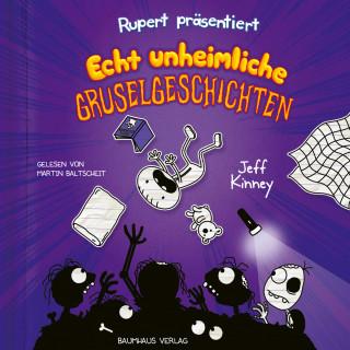 Jeff Kinney: Rupert präsentiert: Echt unheimliche Gruselgeschichten (Ungekürzt)